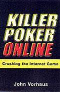 Killer Poker Online Crushing the Internet Game