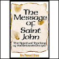 Message of St. John: The Spiritual Teachings of the Beloved Disciple