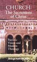 Church: The Sacrament of Christ: Patristic Vision and Modern Theology