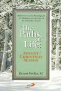 The Paths of Life: Advent/Christmas Reflections on the Readings for the Weekdays of Advent and the Christmas Season