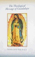 The Theological Message of Guadalupe: Guadalupe Jubilee Year, 1531-1981