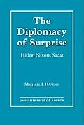 The Diplomacy of Surprise: Hitler, Nixon, Sadat, Harvard Studies in International Affairs, Number 44