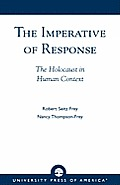 Imperative of Response: The Holocaust in Human Context, with a Foreword by Harry James Cargas