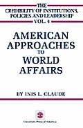 American Approaches to World Affairs: Volume IV