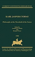 Karl Jaspers Today: Philosophy at the Threshold of the Future, Current Continental Research