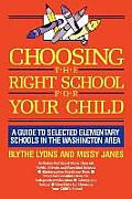 Choosing the Right School for Your Child: A Guide to Selected Elementary Schools in the Washington Area