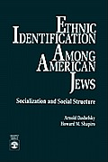 Ethnic Identification Among American Jews: Socialization and Social Structure