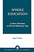 Whole Education: A New Direction to Fill the Relevance Gap