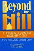 Beyond the Hill: A Directory of Congress from 1984-1993