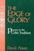 Edge Of Glory The Prayers In The Celtic