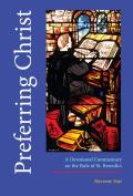 Preferring Christ A Devotional Commentary on the Rule of Saint Benedict
