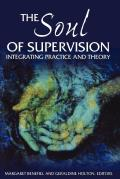 The Soul of Supervision: Integrating Practice and Theory