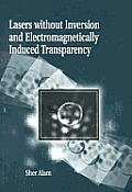 Lasers Without Inversion and Electromagnetically Induced Transparency
