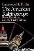 The American Kaleidoscope: Race, Ethnicity, and the Civic Culture