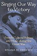 Singing Our Way To Victory French Cultur