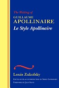 Le Style Apollinaire: The Writing of Guillaume Apollinaire