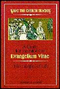What the Church Teaches: A Guide for the Study of Evangelium Vitae