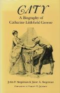 Caty: A Biography of Catharine Littlefield Greene
