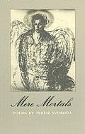 Mere Mortals Poems