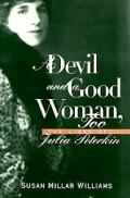 Devil & A Good Woman Too The Lives of Julia Peterkin