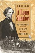 A Long Shadow: Jefferson Davis and the Final Days of the Confederacy