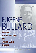 Eugene Bullard Black Expatriate in Jazz Age Paris
