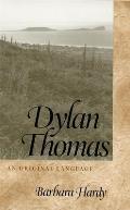 Dylan Thomas: An Original Language