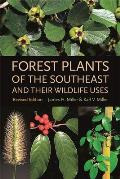 Forest Plants of the Southeast & Their Wildlife Uses