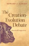 Creation Evolution Debate Historical Perspectives