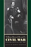 William Howard Russell's Civil War: Private Diary and Letters, 1861-1862