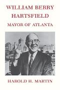 William Berry Hartsfield: Mayor of Atlanta
