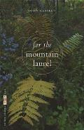For the Mountain Laurel: Poems