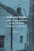 Edmund Ruffin and the Crisis of Slavery in the Old South: The Failure of Agricultural Reform