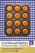 Cornbread Nation 6: The Best of Southern Food Writing