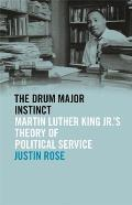 Drum Major Instinct: Martin Luther King Jr.'s Theory of Political Service