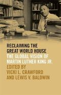 Reclaiming the Great World House: The Global Vision of Martin Luther King Jr.