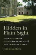 Hidden in Plain Sight Slave Capitalism in Poe Hawthorne & Joel Chandler Harris