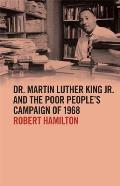 Dr. Martin Luther King Jr. and the Poor People's Campaign of 1968