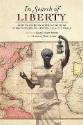 In Search of Liberty: African American Internationalism in the Nineteenth-Century Atlantic World