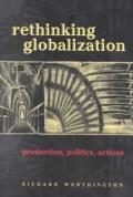 Rethinking Globalization: Production, Politics, Actions