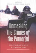 Unmasking the Crimes of the Powerful; Scrutinizing States and Corporations