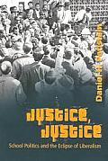 Justice Justice School Politics & The Eclipse Of Liberalism
