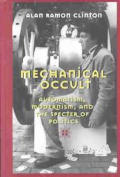 Mechanical Occult; Automatism, Modernism, and the Specter of Politics