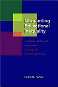 Dismantling Educational Inequality A Cultural Historical Approach To Closing The Achievement Gap