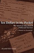 Ten Dollars In My Pocket The American