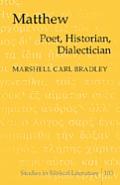 Matthew: Poet, Historian, Dialectician