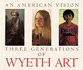 American Vision Three Generations of Wyeth Art
