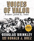 Voices of Valor D Day June 6 1944