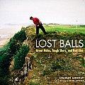 Lost Balls Great Holes Tough Shots & Bad Lies