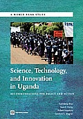 Science, Technology and Innovation in Uganda: Recommendation for Policy and Action